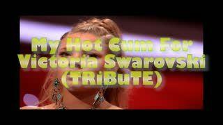- My Hot Cum For Victoria Swarovski (TRiBuTE) (HD)