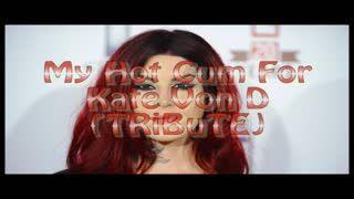- My Hot Cum For Kat Von D (TRiBuTE) (HD)