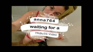 Male Masturbation - anna764 waiting for a TRiBuTE-Video (HD)