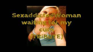 - SexaddictedWomen waiting for my cum (TRiBuTE) (H...