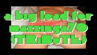 Male Masturbation - a big load for mazzinga70 (TRiBuTE) (HD)