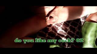 - do you like my cock? 02 (HD)