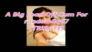 Masturb. masculina - A Big Load Off Cum For random8q67 (TRiBuTE) (HD)