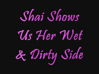 Female Masturbation - Shai Shows Her Wet & Dirty Side