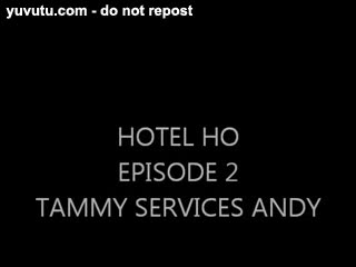 Blow Job - TAMMY FELLATRIX IN HOTEL HO - EPISODE II
