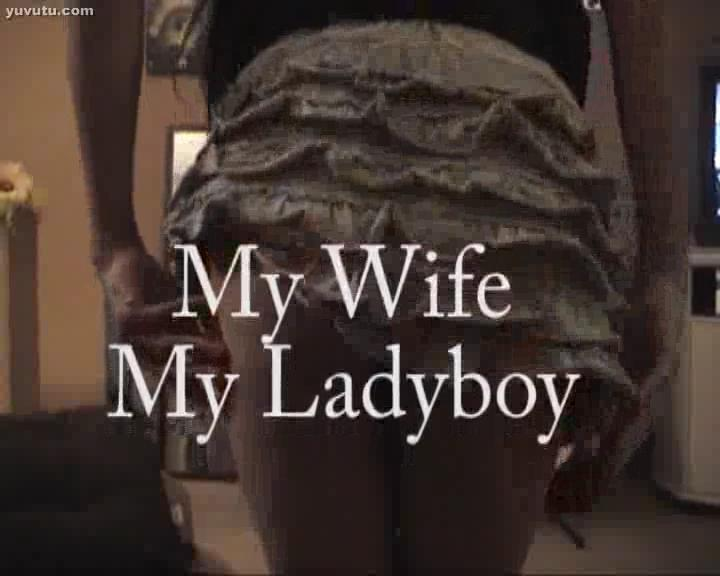 My wife My Ladyboy