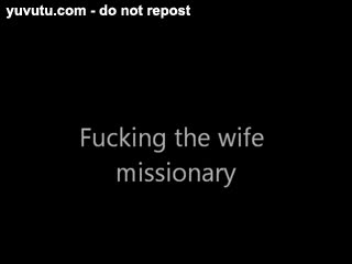Missionary - fucking the wife